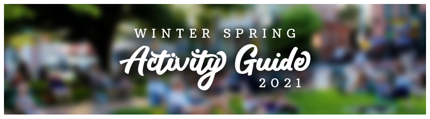 2021 winter  spring activity guide