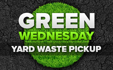 Green Wednesday Yard Waste Collection